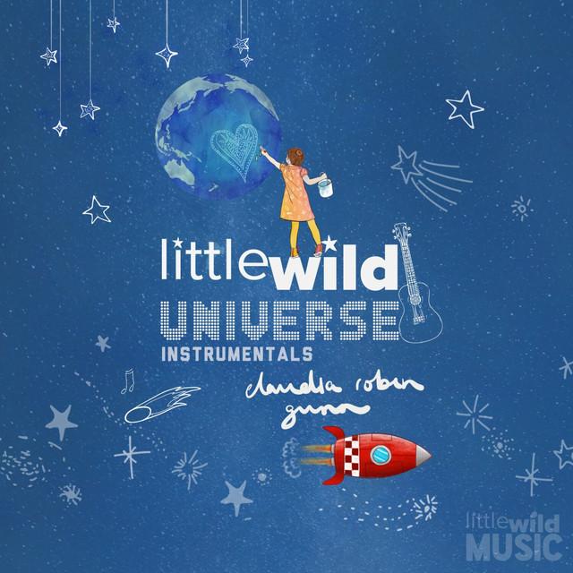 Little Wild Universe (Instrumentals) by Claudia Robin Gunn