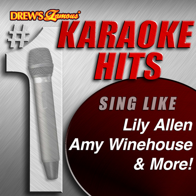 Drew's Famous # 1 Karaoke Hits: Sing Like Lily Allen, Amy Winehouse & More!