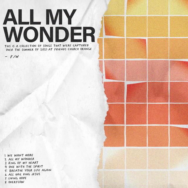 Friends Worship - All My Wonder