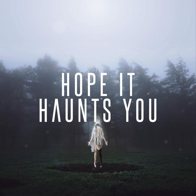 Hope It Haunts You