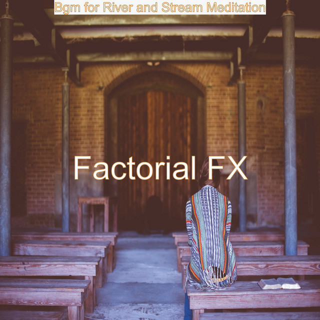 Album cover for Bgm for River and Stream Meditation by Factorial FX