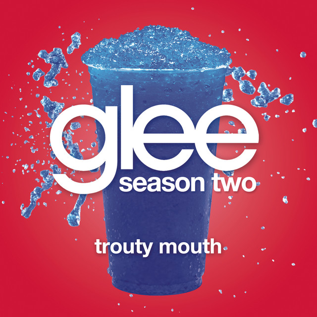 Trouty Mouth (Glee Cast Version)