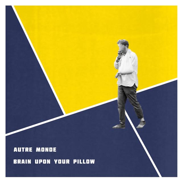 Brain Upon Your Pillow