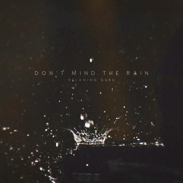 Don't Mind The Rain