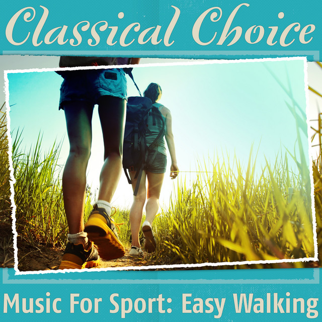 Classical Choice: Music For Sport Easy Walking