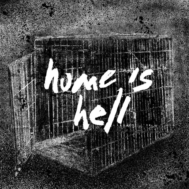 Home Is Hell