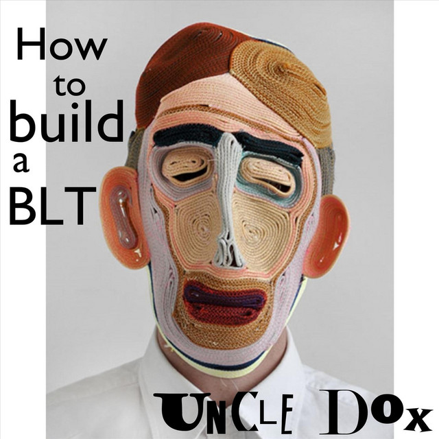 How to Build a BLT by Uncle Dox