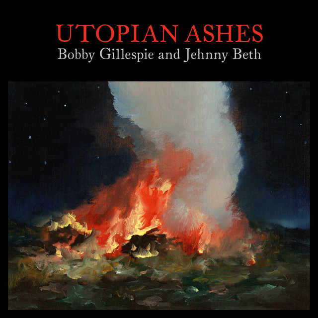 Bobby Gillespie and Jehnny Beth  Utopian Ashes :Replay