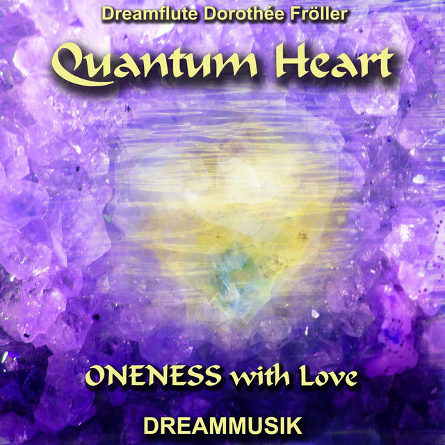 Quantum Heart - Oneness with Love