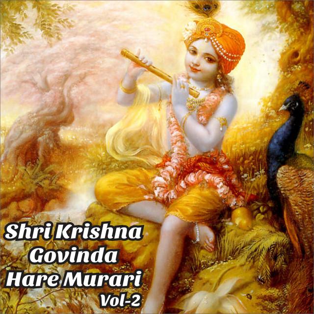 Shri Krishna Govinda Hare Murari Vol 2 Compilation By Various Artists Spotify