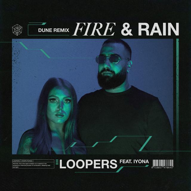 LOOPERS & IYONA & Dune - Fire & Rain (DUNE Remix)