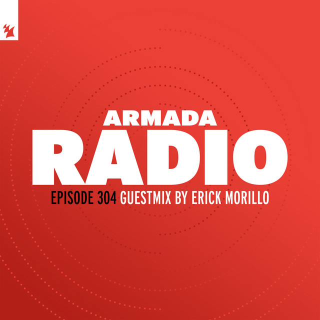 Armada Radio 304 (Incl. Erick Morillo Guest Mix)