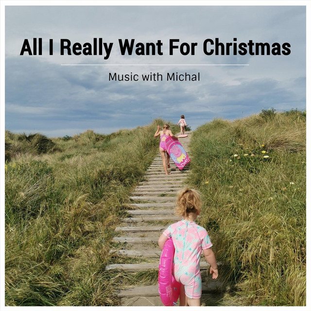 All I Really Want for Christmas by Music with Michal