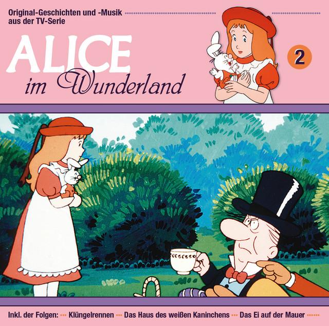 02: Alice im Wunderland [Klüngelrennen - Das Haus des weißen Kaninchens - Das Ei auf der Mauer]