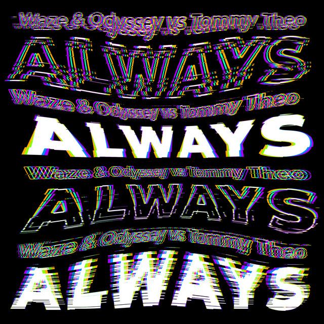 Waze and Odyssey vs Tommy Theo – Always