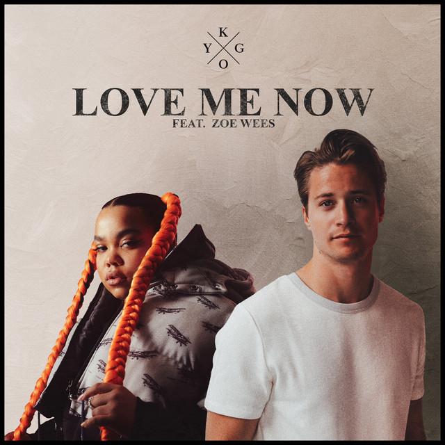 Love Me Now (feat. Zoe Wees) - Love Me Now (feat. Zoe Wees)