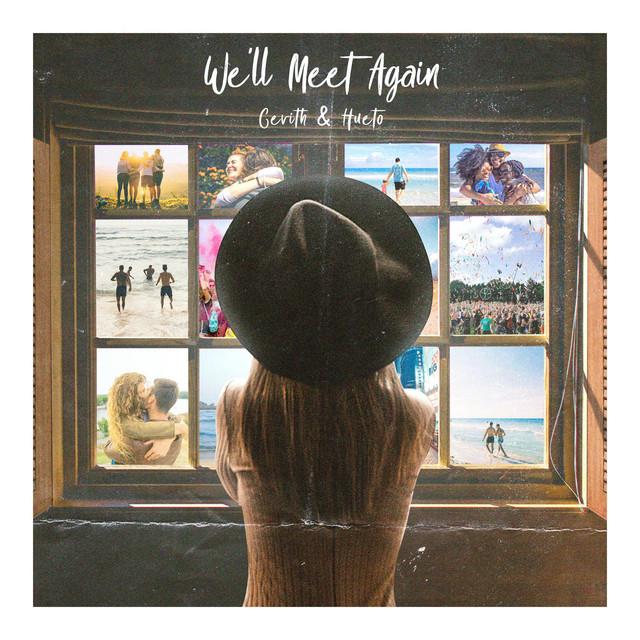We'll Meet Again - Quarantine Edit Image