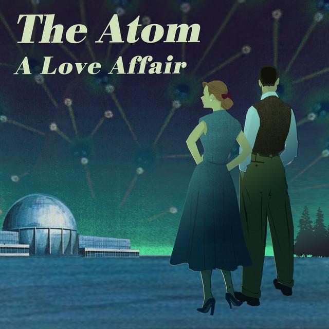 The Atom: A Love Affair (Original Motion Picture Soundtrack)
