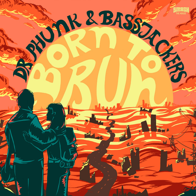 Dr Phunk & Bassjackers - Born to Run