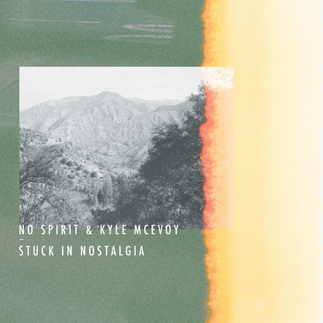 Album cover for Stuck In Nostalgia by No Spirit, Kyle McEvoy