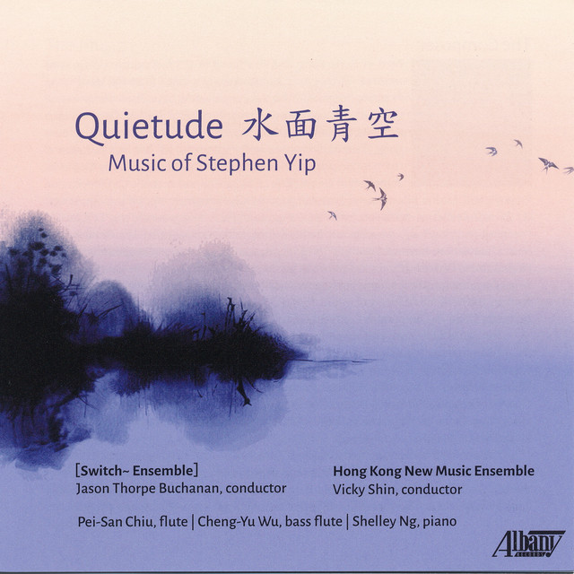 Quietude - Music of Stephen Yip