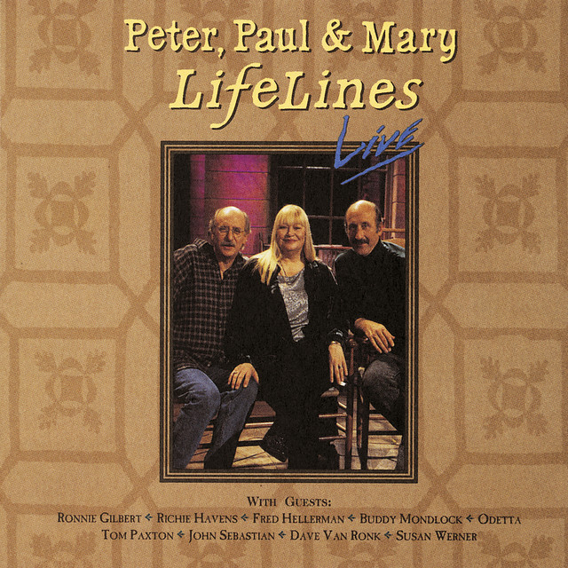 Lifelines Live by Peter, Paul and Mary