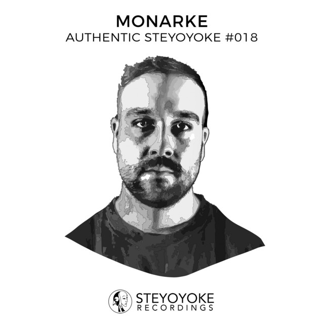 Monarke Presents Authentic Steyoyoke #018