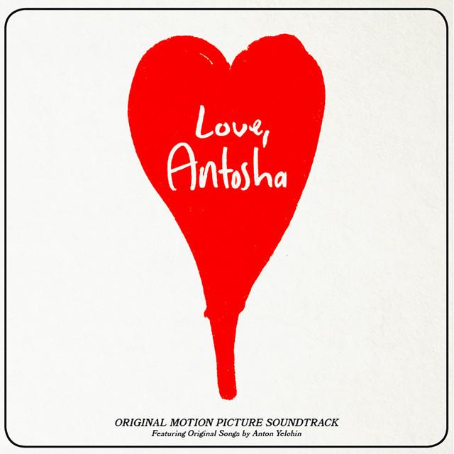 Love, Antosha (Original Motion Picture Soundtrack)