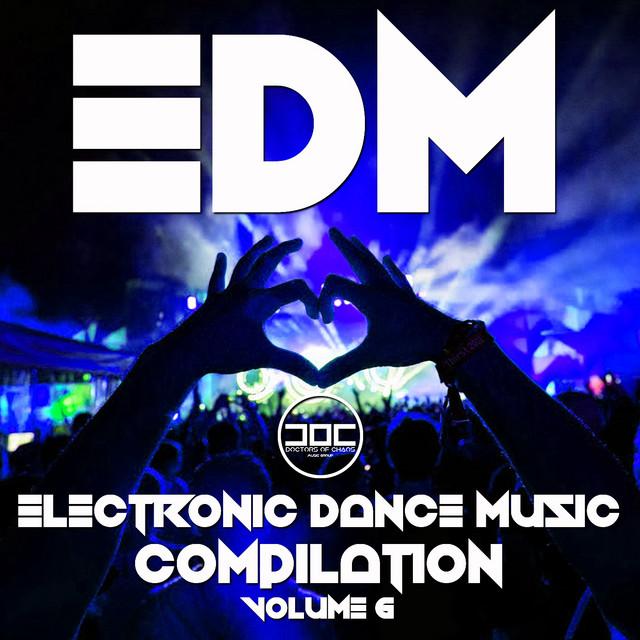 Electronic Dance Music Compilation (Volume 6)