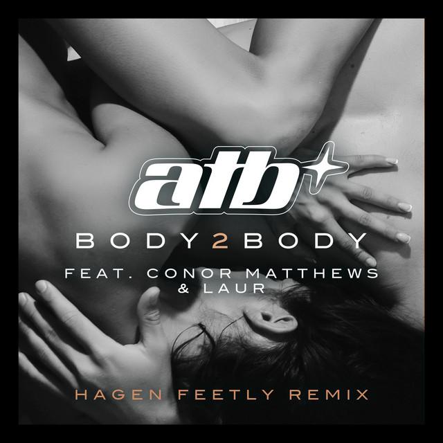 BODY 2 BODY (feat. Conor Matthews & LAUR) [Hagen Feetly Remix]