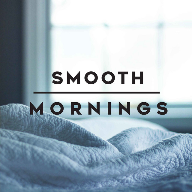 Smooth Mornings