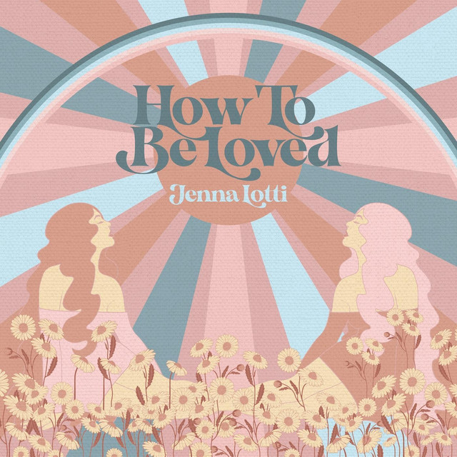 How to Be Loved Image