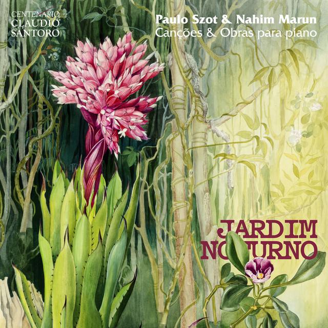 Jardim Noturno - Canções e Obras para Piano de Claudio Santoro