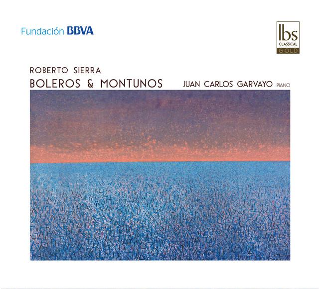 Roberto Sierra: Boleros & Montunos