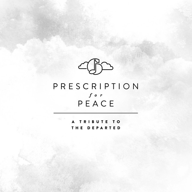 Prescription for Peace: A Tribute to the Departed