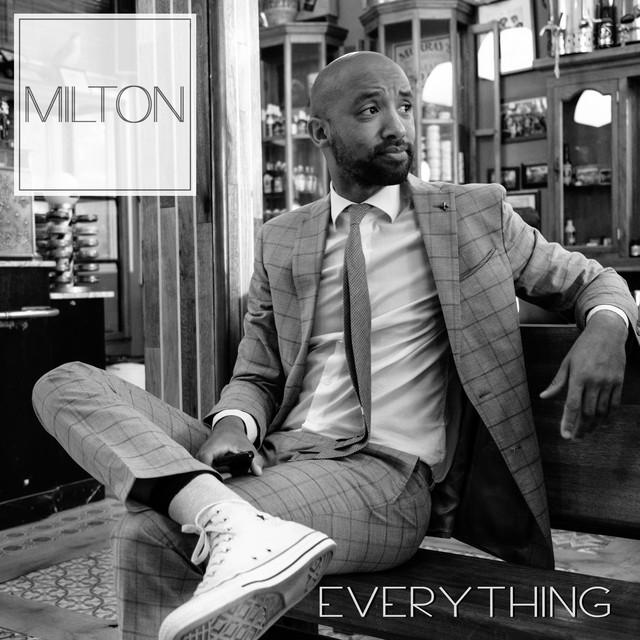 MILTON - Everything
