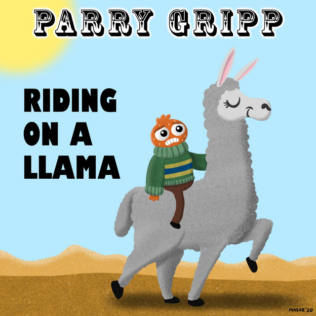 Riding on a Llama by Parry Gripp
