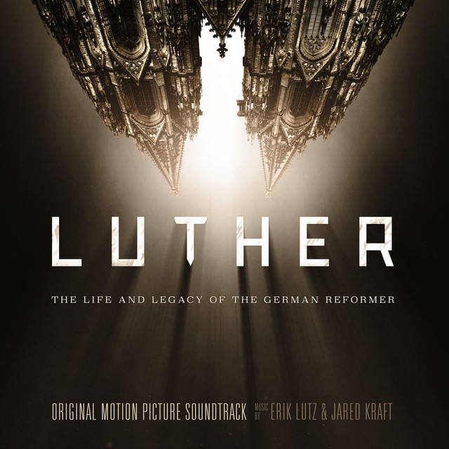 Luther: The Life and Legacy of the German Reformer (Original Motion Picture Soundtrack)