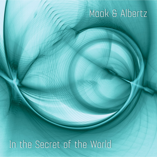 In the Secret of the World (Pianist Anna-Maria Maak Plays World Premiere Recordings by Albertz & Penderecki)