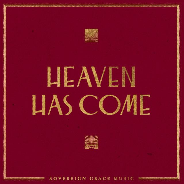 Heaven Has Come