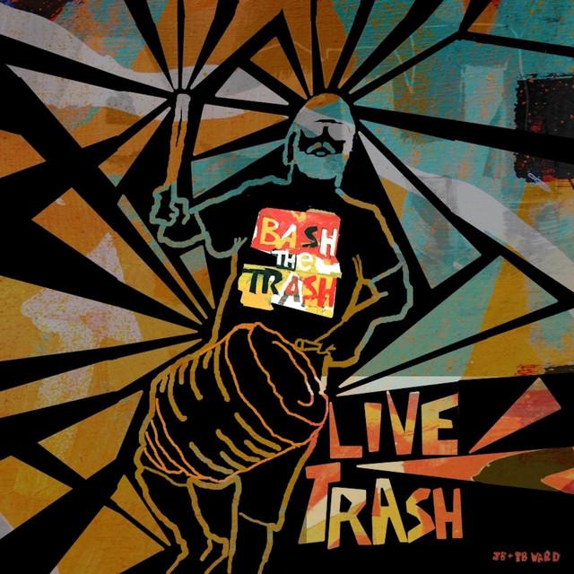 Live Trash by Bash the Trash