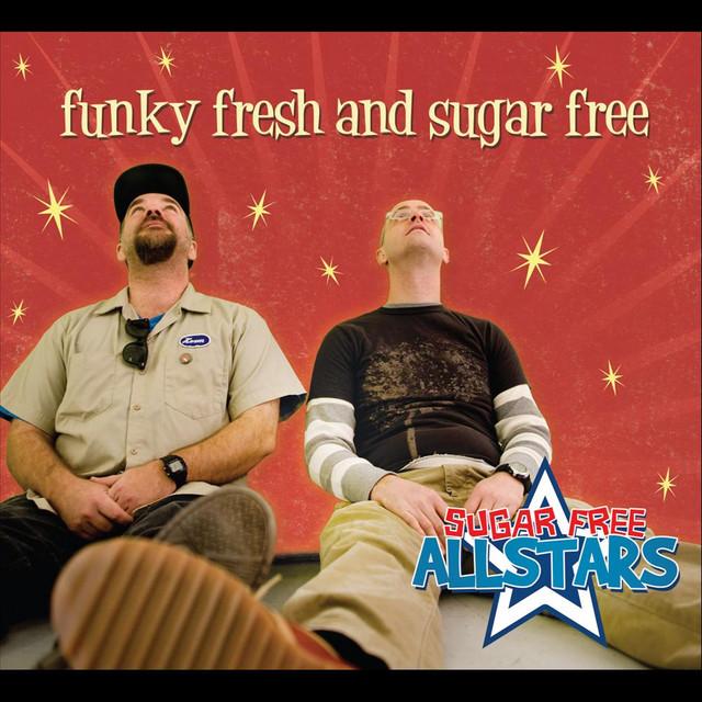 Funky Fresh and Sugar Free by Sugar Free Allstars