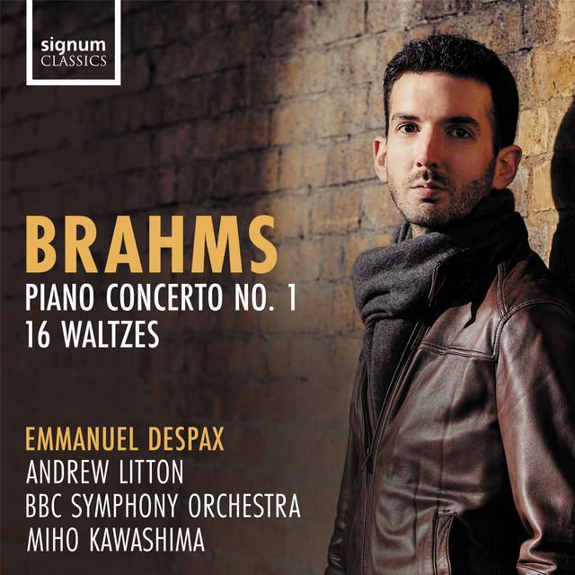 Brahms: Piano Concerto No. 1 & 16 Waltzes