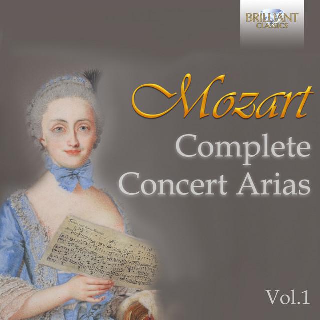 Mozart: Complete Concert Arias, Vol. 1