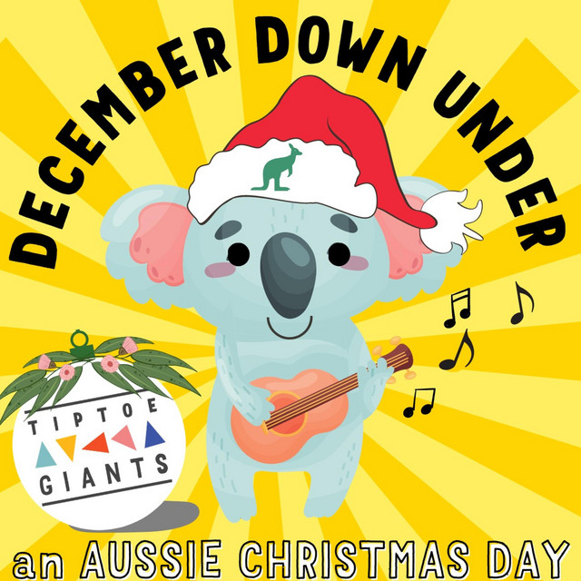 December Down Under (Aussie Christmas Day) by Tiptoe Giants