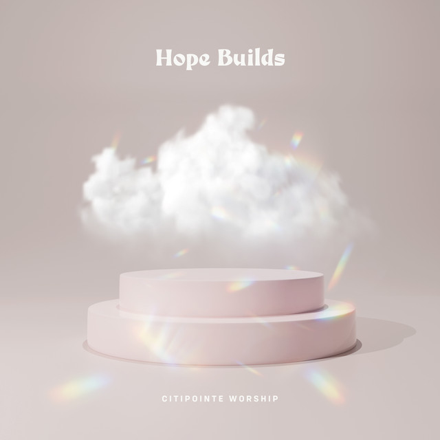Citipointe Worship, Jess Steer - Hope Builds (Live)