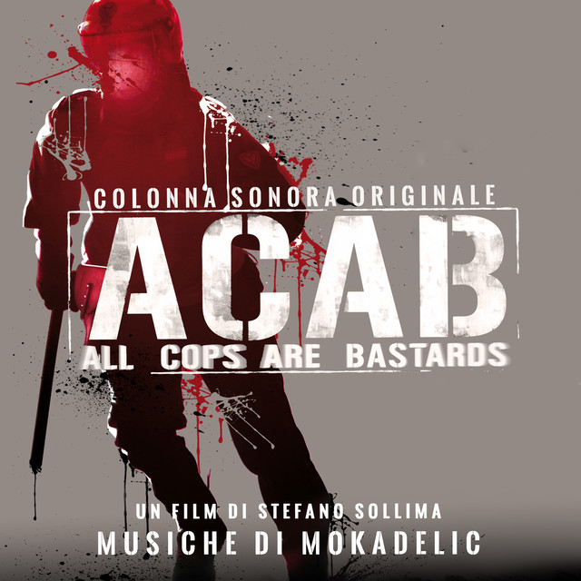 ACAB: All Cops Are Bastards (Colonna Sonora Originale)