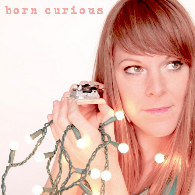 Born Curious: Sing-a-Longs & Lullabies for the Young and Young At Heart