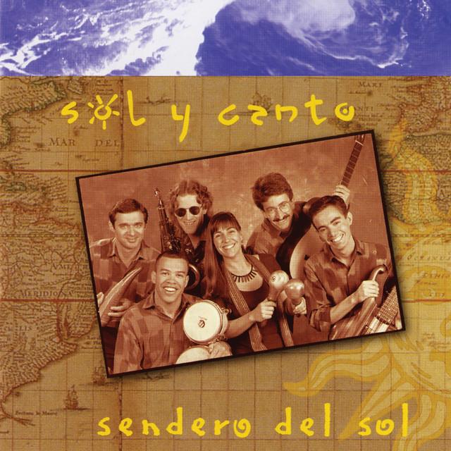 Sendero Del Sol by Sol y Canto