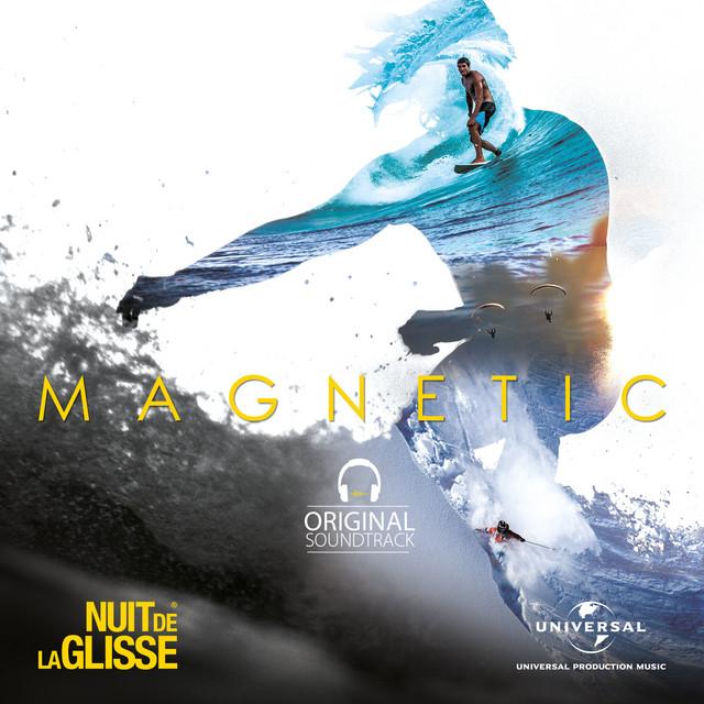 Nuit de la glisse : Magnetic (Original Motion Picture Soundtrack)